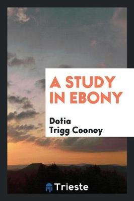 A Study in Ebony (Paperback)