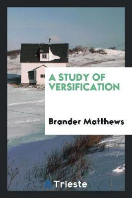 A Study of Versification (Paperback)