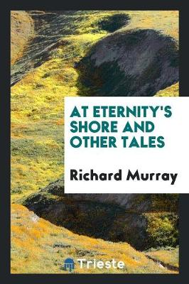 At Eternity's Shore and Other Tales (Paperback)