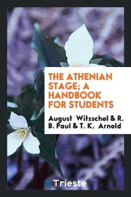 The Athenian Stage; A Handbook for Students (Paperback)