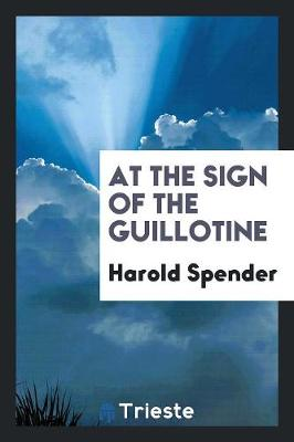 At the Sign of the Guillotine (Paperback)