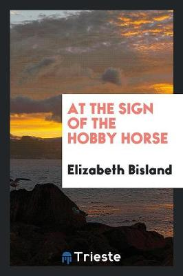 At the Sign of the Hobby Horse (Paperback)