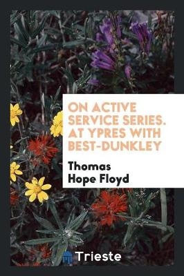 On Active Service Series. at Ypres with Best-Dunkley (Paperback)