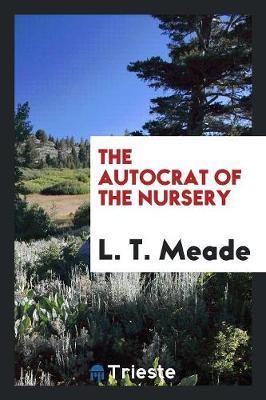 The Autocrat of the Nursery (Paperback)