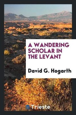 A Wandering Scholar in the Levant (Paperback)