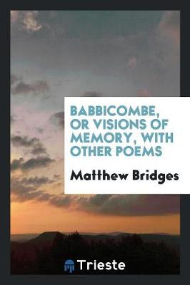 Babbicombe, or Visions of Memory, with Other Poems (Paperback)