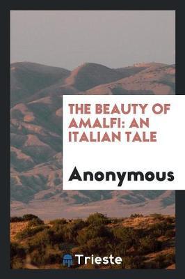 The Beauty of Amalfi: An Italian Tale (Paperback)