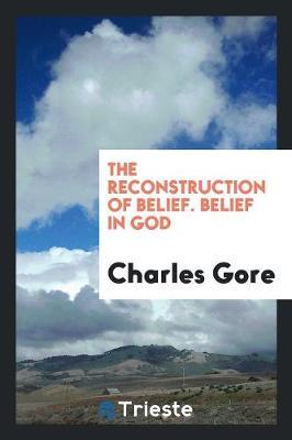 The Reconstruction of Belief. Belief in God (Paperback)