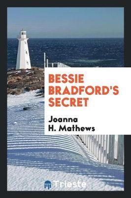Bessie Bradford's Secret (Paperback)