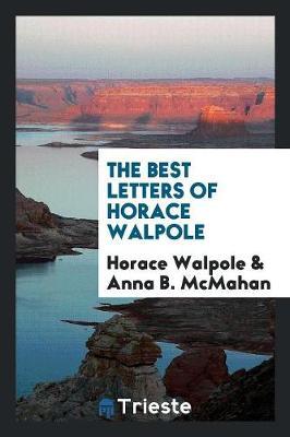 The Best Letters of Horace Walpole (Paperback)
