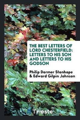 The Best Letters of Lord Chesterfield; (Paperback)