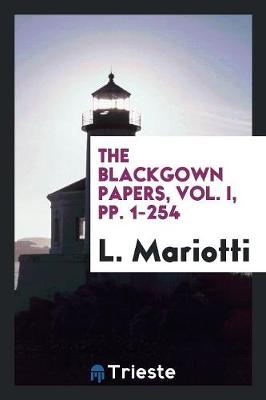 The Blackgown Papers, Vol. I, Pp. 1-254 (Paperback)
