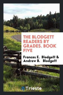 The Blodgett Readers by Grades. Book Five (Paperback)