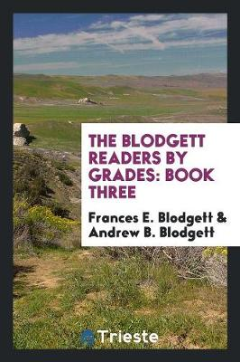 The Blodgett Readers by Grades: Book Three (Paperback)