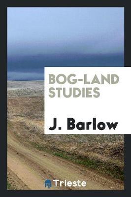 Bog-Land Studies (Paperback)