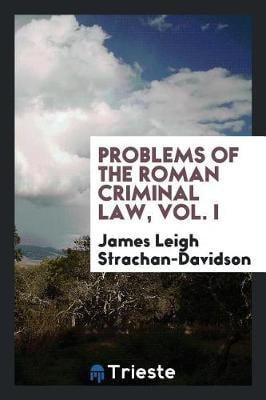 Problems of the Roman Criminal Law, Vol. I (Paperback)
