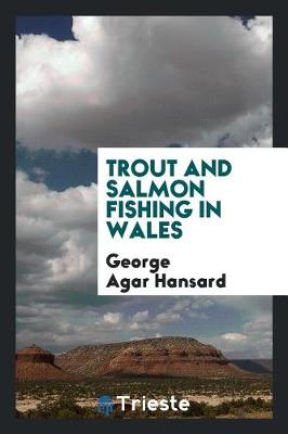 Trout and Salmon Fishing in Wales (Paperback)