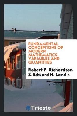 Fundamental Conceptions of Modern Mathematics: Variables and Quantities (Paperback)