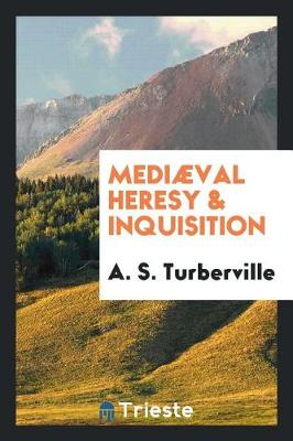 Medi val Heresy & Inquisition (Paperback)