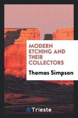 Modern Etching and Their Collectors (Paperback)