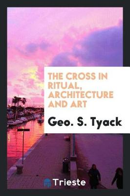 The Cross in Ritual, Architecture and Art (Paperback)