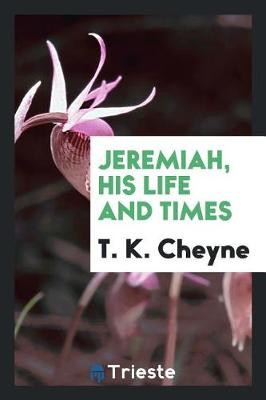 Jeremiah, His Life and Times (Paperback)