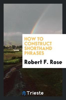 How to Construct Shorthand Phrases (Paperback)