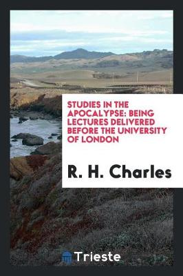 Studies in the Apocalypse: Being Lectures Delivered Before the University of London (Paperback)