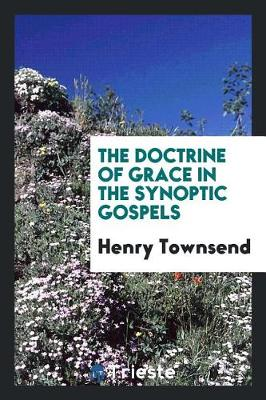 The Doctrine of Grace in the Synoptic Gospels (Paperback)