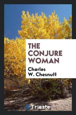 The Conjure Woman (Paperback)