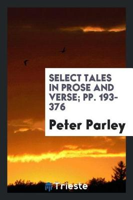 Select Tales in Prose and Verse; Pp. 193-376 (Paperback)