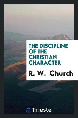 The Discipline of the Christian Character (Paperback)