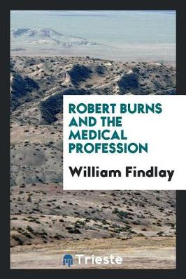 Robert Burns and the Medical Profession (Paperback)