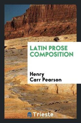 Latin Prose Composition (Paperback)