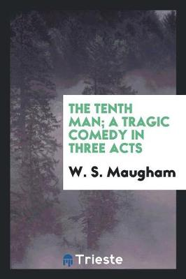 The Tenth Man; A Tragic Comedy in Three Acts (Paperback)