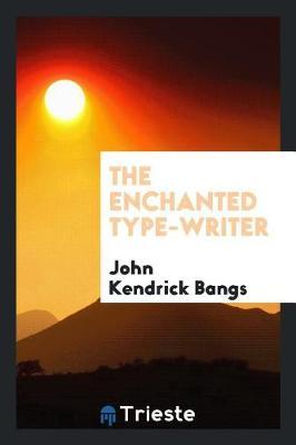 The Enchanted Type-Writer (Paperback)
