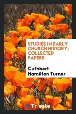 Studies in Early Church History; Collected Papers (Paperback)