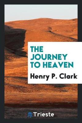 The Journey to Heaven (Paperback)