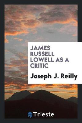 James Russell Lowell as a Critic (Paperback)