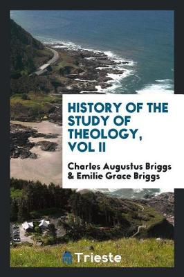History of the Study of Theology, Vol II (Paperback)