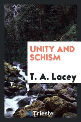 Unity and Schism (Paperback)