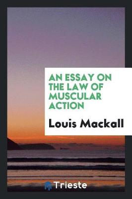 An Essay on the Law of Muscular Action (Paperback)