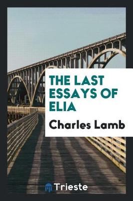 The Last Essays of Elia (Paperback)