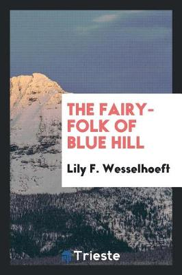 The Fairy-Folk of Blue Hill (Paperback)