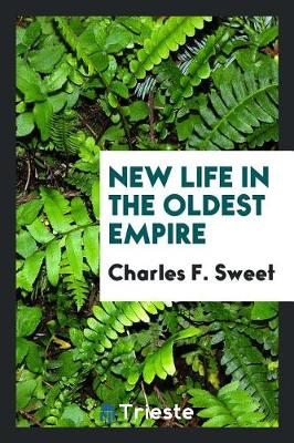 New Life in the Oldest Empire (Paperback)