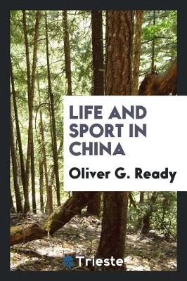 Life and Sport in China (Paperback)