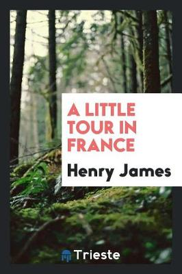 A Little Tour in France (Paperback)