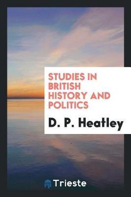 Studies in British History and Politics (Paperback)
