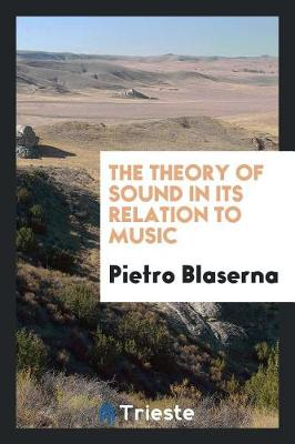 The Theory of Sound in Its Relation to Music (Paperback)