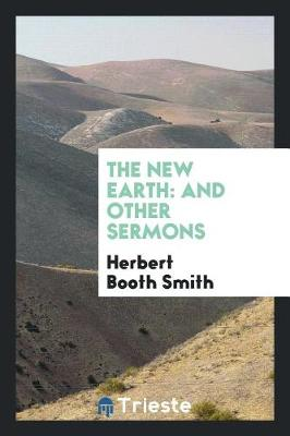 The New Earth: And Other Sermons (Paperback)